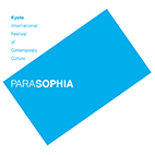Programming for PARASOPHIA: Kyoto International Festival of Contemporary Culture 2015