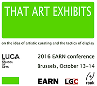 """2016 EARN conference program: """"THAT ART EXHIBITS"""" at LUCA School of Arts"""