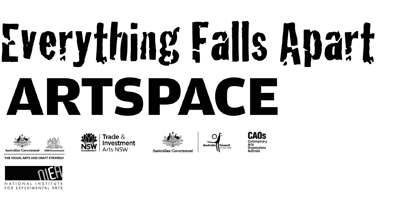 Everything Falls Apart at Artspace, Sydney